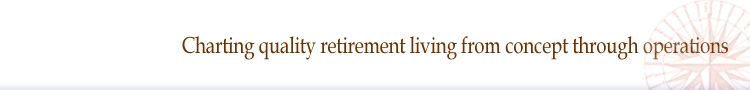 Changing quality retirement living from concept through operations.
